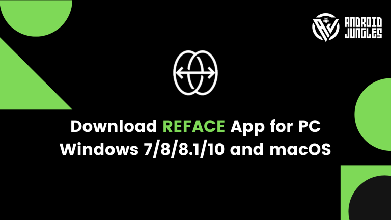 Download REFACE App for PC Windows 7/8/8.1/10 and macOS