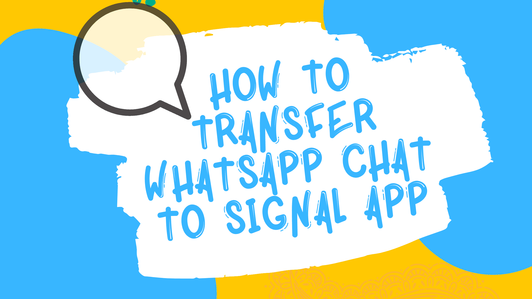 How to transfer WhatsApp chat to Signal app