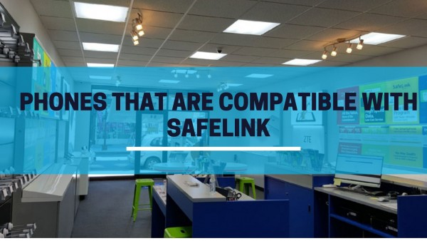 Best 10 Phones that are compatible with Safelink