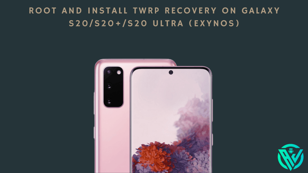 Root and Install TWRP Recovery on Galaxy S20_S20+_S20 Ultra (Exynos)