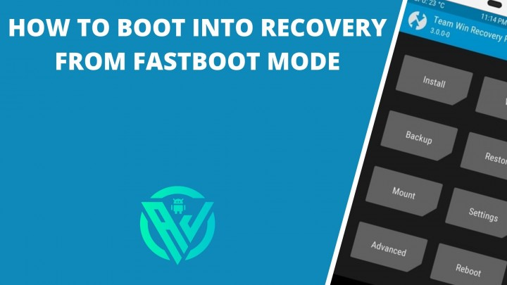 How to Boot into Recovery from Fastboot Mode (for TWRP/Stock)