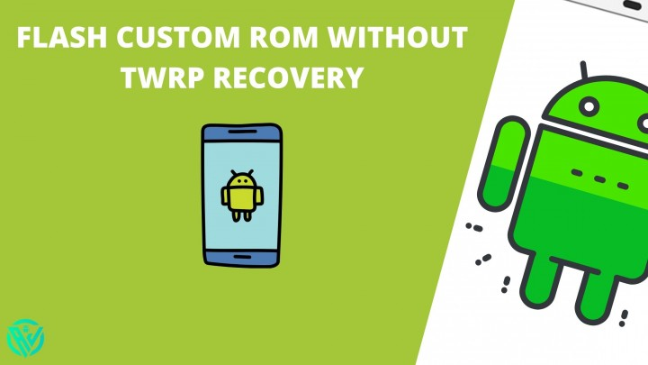 Flash Custom ROM without TWRP Recovery