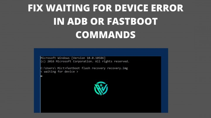 how to fix waiting for device error adb fastboot commands