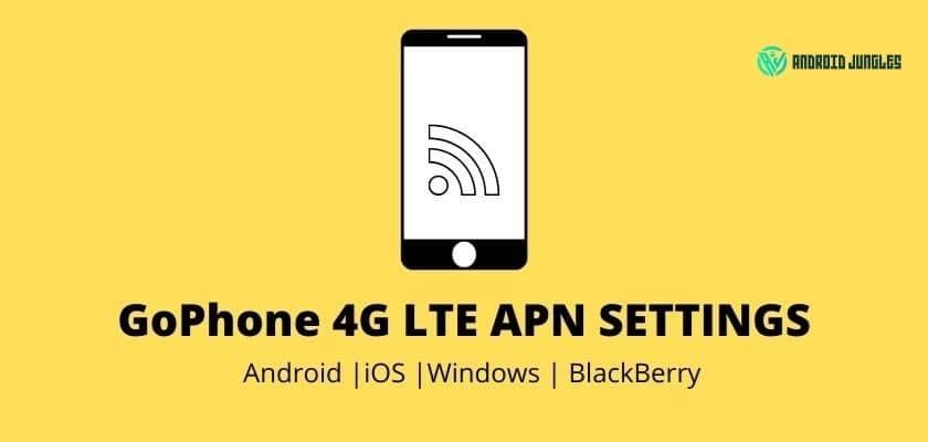 GoPhone 4G LTE APN Settings