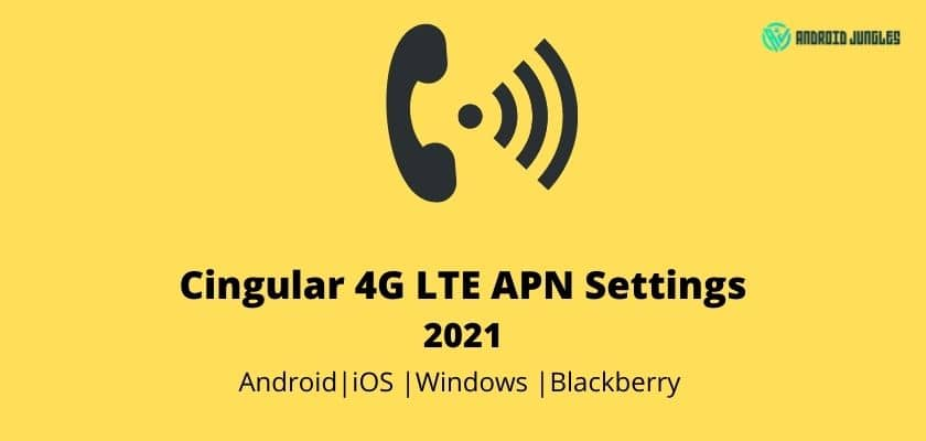Cingular 4G LTE APN Settings