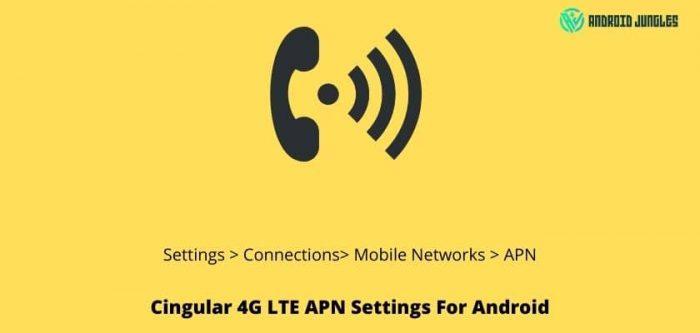 Cingular 4G LTE APN Settings For Android