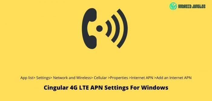 Cingular 4G LTE APN Settings For Windows