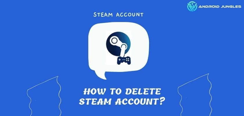 how to delete steam account